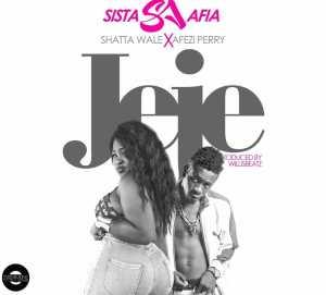 Sista Afia - Jeje (ft. Shatta Wale & Afezi Perry)